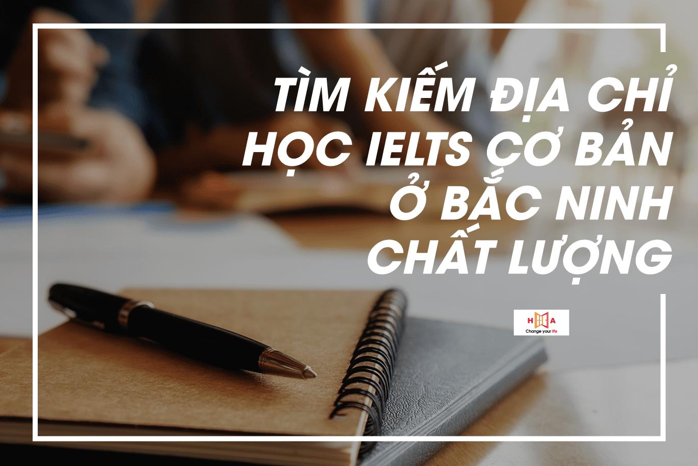địa chỉ học IELTS cơ bản ở Bắc Ninh