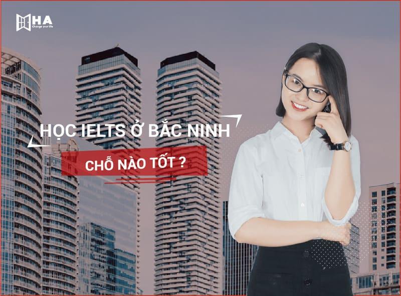 học IELTS ở Bắc Ninh chỗ nào tốt