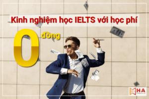 Kinh nghiệm học IELTS tại nhà với mức phí chỉ có 0 đồng