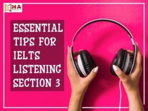 Essential Tips for IELTS Listening Section 3 HA Centre