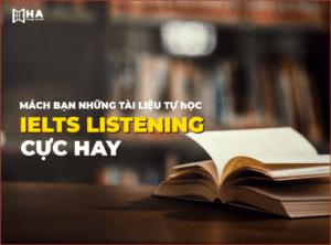 Mách bạn những tài liệu tự học IELTS listening cực hay - HA Centre