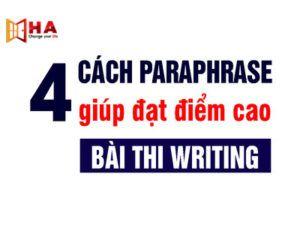 Paraphrasing là gì? 4 Cách làm hiệu quả trong bài Paraphrasing IELTS