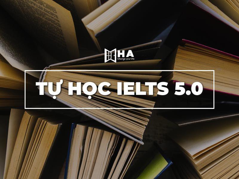 cách tự học IELTS 5.0 tại nhà