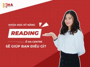Khóa học kỹ năng reading tại HA Centre