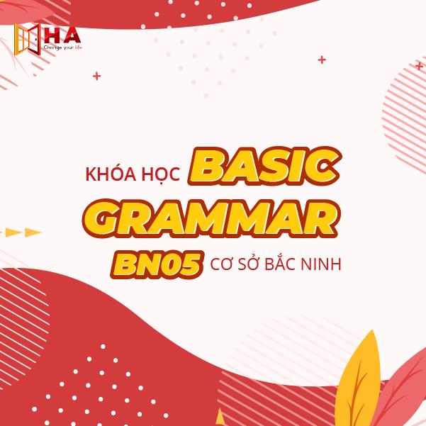 Khóa học IELTS Basic Grammar 05 CS Bắc Ninh