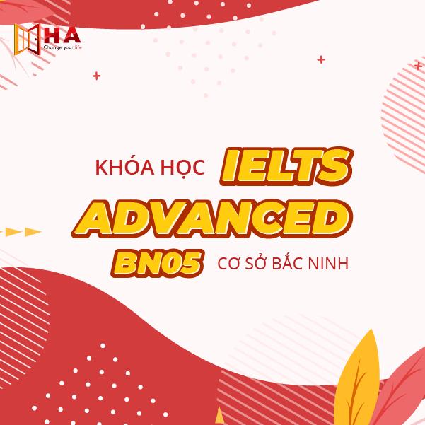 Khóa học IELTS Advanced 05 CS Bắc Ninh