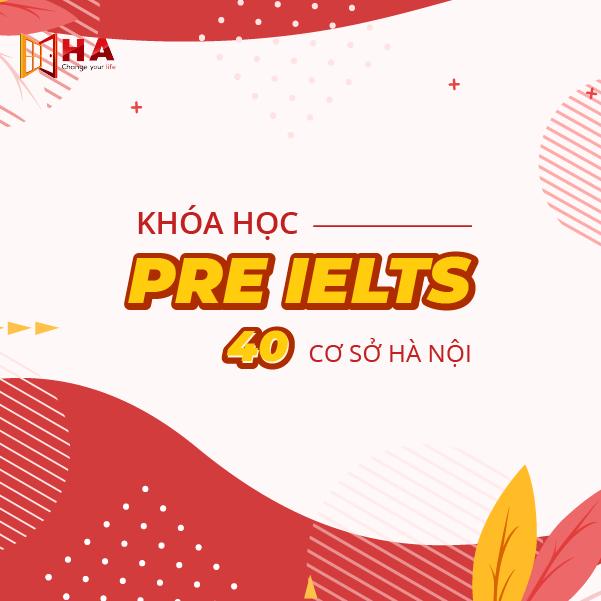 Khóa học IETLS Pre 40 CS Hà Nội