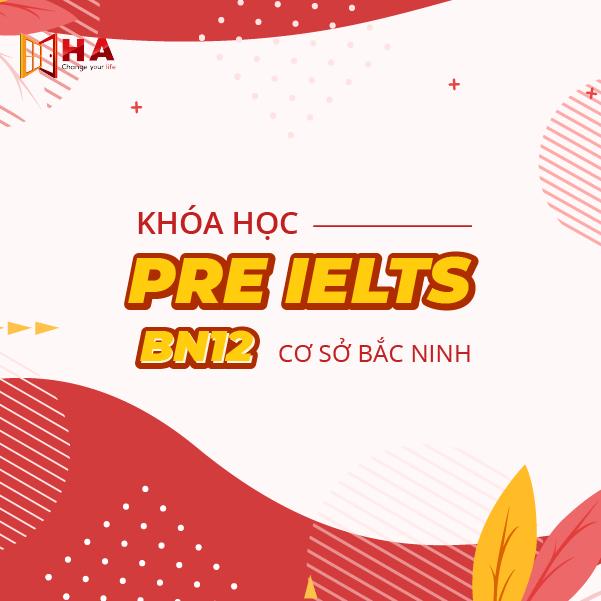 Khóa học IELTS Pre 12 CS Bắc Ninh