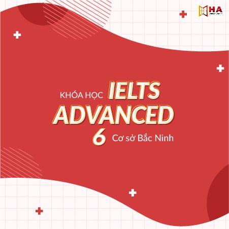 Khóa học IELTS Advanced 6 CS Bắc Ninh