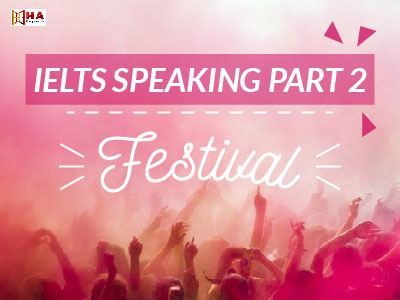 IELTS Speaking Part 2 chủ đề Festival