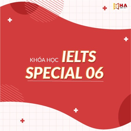 Khóa học IELTS Special 06 BN