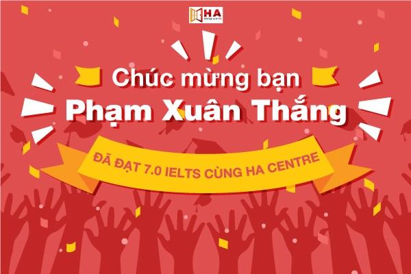 Phạm Xuân Thắng đạt 7.0 IELTS cùng HA Centre như thế nào