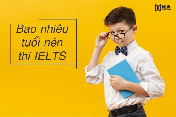 Bao nhiêu tuổi nên thi IELTS cho trẻ em
