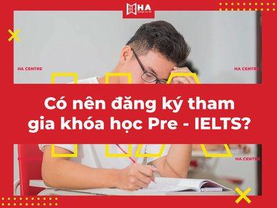 Bạn có nên đăng ký khóa học Pre IELTS?