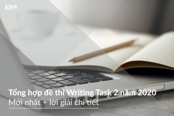 Tổng hợp đề thi Writing Task 2 mới nhất + lời giải chi tiết [Phần 1]