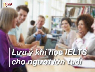 Lưu ý khi học IELTS cho người lớn tuổi