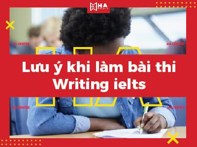 lưu ý khi làm bài thi writing ielts