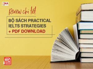 Review chi tiết bộ sách Practical IELTS Strategies + PDF Download