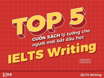 Top 5 cuốn sách lý tưởng cho người mới bắt đầu học IELTS Writing