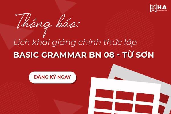 Lịch khai giảng chính thức lớp Basic Grammar BN 08
