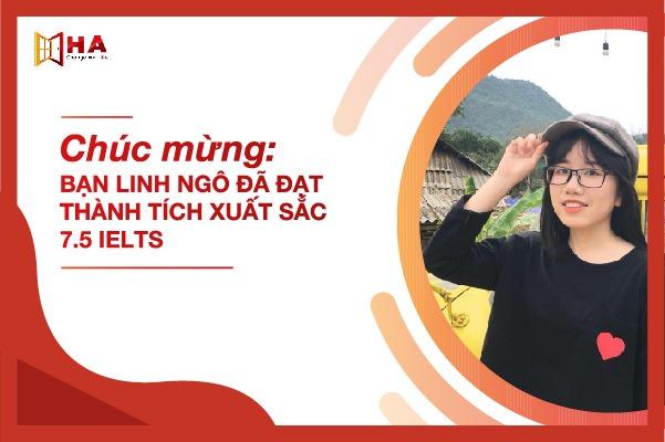Chúc mừng bạn Ngô Linh đã xuất sắc đạt 7.5 IELTS