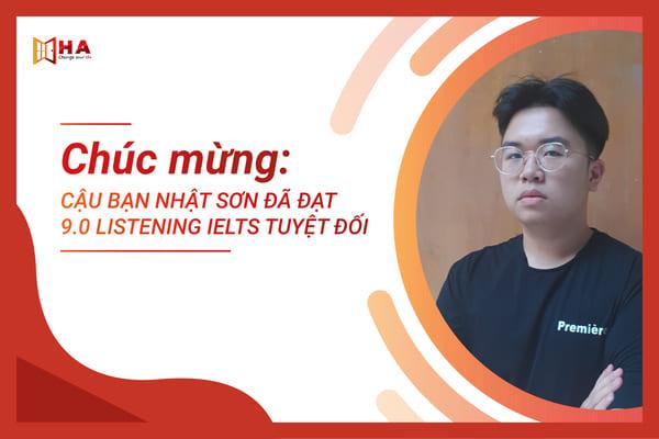 Chúc mừng cậu bạn Nhất Sơn đã đạt 9.0 Listening IELTS tuyệt đối