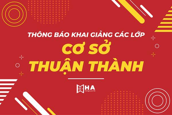 Các khóa học dự kiến trong tháng 6 cơ sở Thuận Thành