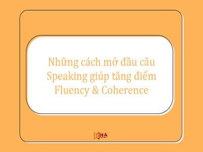 Những cách mở đầu câu Speaking giúp tăng điểm Fluency and Coherence