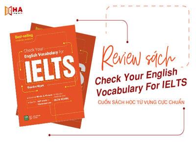 Review sách Check Your English Vocabulary For IELTS - Cuốn sách học từ vựng cực chuẩn