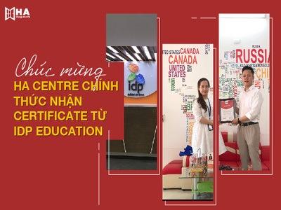 Chúc mừng HA Centre chính thức nhận Certificate từ IDP Education