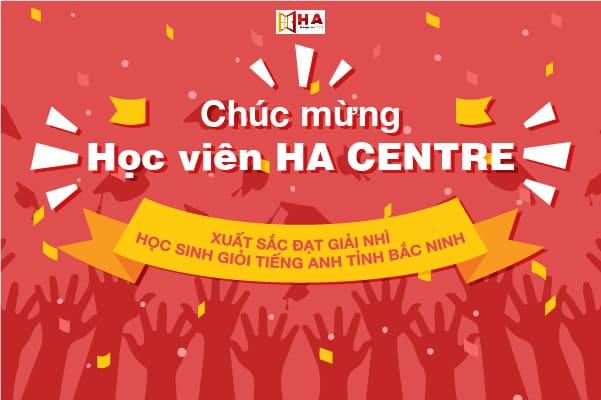 Chúc mừng học viên HA Centre xuất sắc đạt giải Nhì tỉnh học sinh giỏi tiếng Anh Bắc Ninh