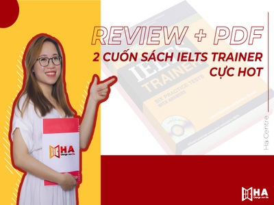 Review + PDF cuốn sách Cambridge IELTS Trainer cực hot