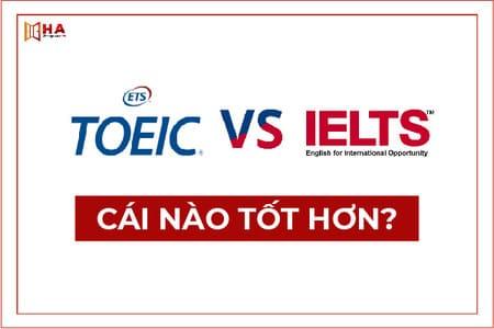 Sinh viên nên học TOEIC hay IELTS?