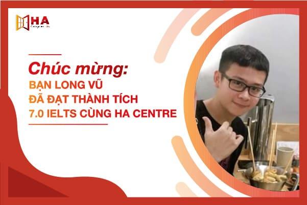 Chúc mừng học viên Trần Long Vũ đã xuất sắc đạt được 7.0 IELTS