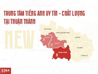 Địa chỉ trung tâm tiếng Anh Thuận Thành chất lượng hàng đầu