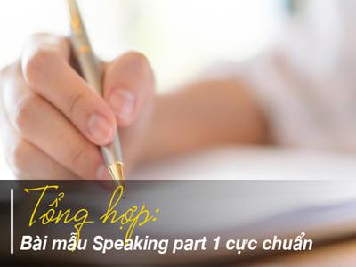 Tổng hợp bài mẫu Speaking part 1 cực chuẩn