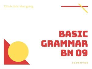 Thông báo: Lịch khai giảng chính thức lớp Basic Grammar BN 09