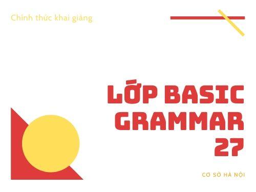Chính thức khai giảng lớp Basic Grammar 27 tại Hà Nội