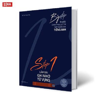 Cuốn Sách 4 Bước Chinh Phục Kỳ Thi THPT Quốc Gia Môn Tiếng Anh - Step 1 Làm Bài Ghi Nhớ Từ Vựng