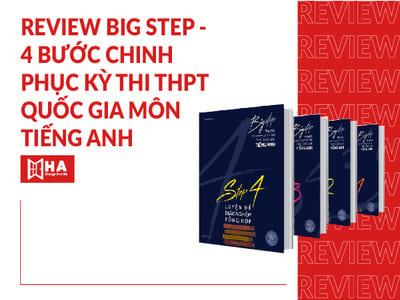 Review Big Step - 4 bước chinh phục kỳ thi THPT Quốc Gia tiếng Anh