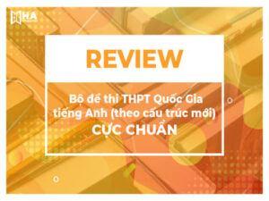 Review bộ đề thi THPT Quốc Gia môn tiếng Anh (theo cấu trúc mới) cực chuẩn