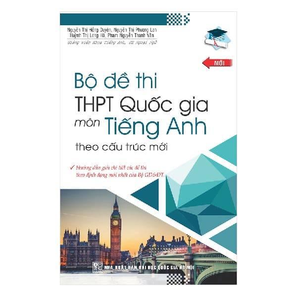 Review Bộ đề thi THPT Quốc Gia môn tiếng Anh (theo cấu trúc mới)