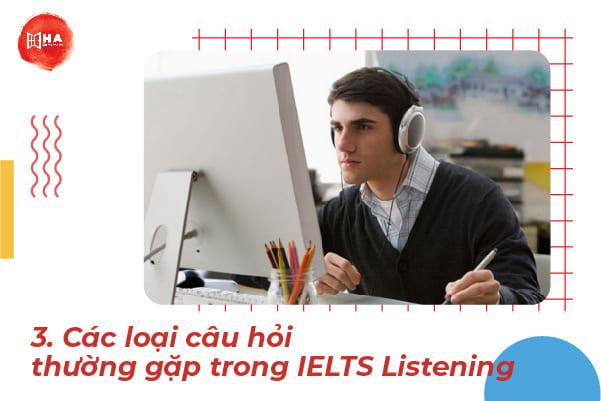 Các loại câu hỏi thường gặp trong IELTS Listening