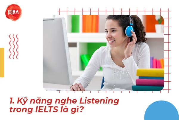 Kỹ năng nghe Listening trong IELTS là gì?