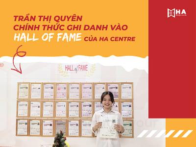 Trần Thị Quyên chính thức ghi danh vào Hall Of Fame của HA Centre