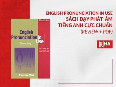 Review + PDF English Pronunciation In Use - Sách dạy phát âm tiếng Anh cực chuẩn