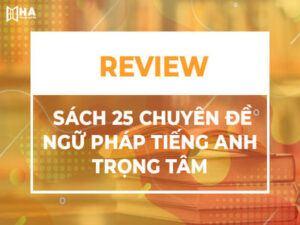 Review Sách 25 chuyên đề ngữ pháp tiếng Anh trọng tâm