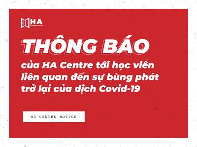 Thông báo của HA Centre tới học viên liên quan đến sự bùng phát trở lại của dịch Covid-19