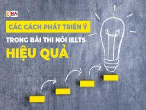 Các cách phát triển ý trong Speaking IELTS hiệu quả