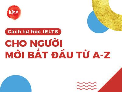 Lộ trình học IELTS cho người mới bắt đầu từ A-z
